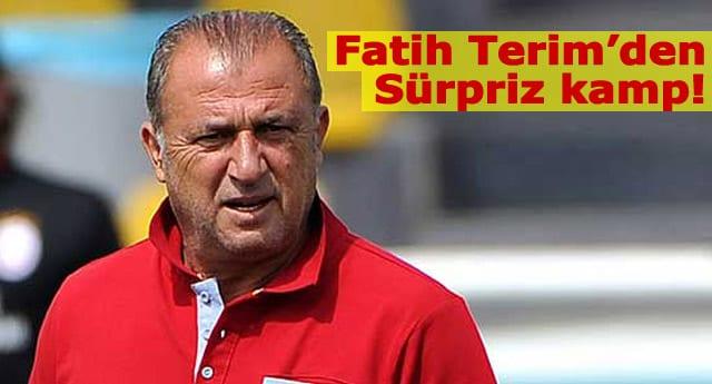 Fatih Terim'den sürpriz kamp