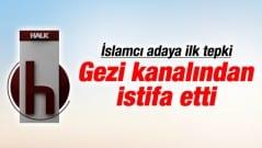 İslamcı adaya ilk tepki! Gazeteci istifa etti