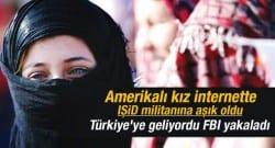 ABD'den IŞİD militanına kaçan kız gözaltına alındı!